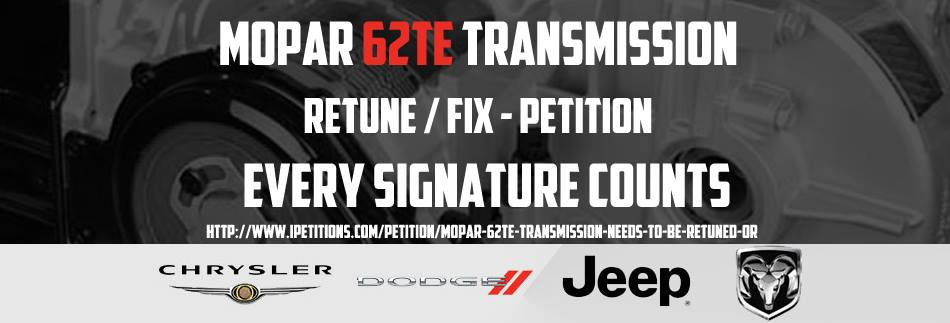 Petition Mopar 62TE Transmission Needs To Be Retuned OR Fixed